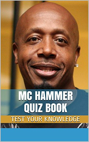 MC Hammer Quiz Book - 50 Fun & Fact Filled Questions About Rapper/Entrepreneur M.C. Hammer