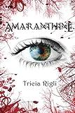 Amaranthine, Tricia Rigli, 147517568X