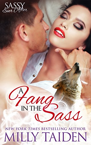 A Fang in the Sass: BBW Paranormal Shape Shifter Romance (Sassy Ever After Book 6) by [Taiden, Milly]
