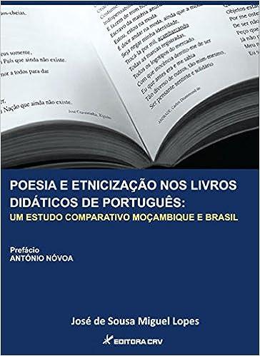 Resultado de imagem para José de Sousa Miguel Lopes - A poesia nos livros didáticos de português de Moçambique e Brasil: um estudo comparativo