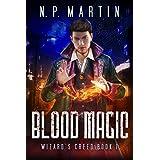 Blood Magic (Wizard's Creed Book 1)