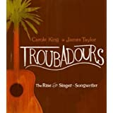 Troubadours: The Rise of the Singer-Songwriter (DVD+CD) by Carole King