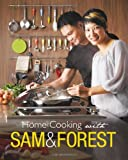 img - for Home Cooking with Sam and Forest by Sam and Forest Leong (2011-11-15) book / textbook / text book