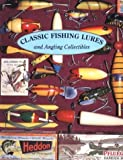 img - for Classic Fishing Lures: And Angling Collectibles by Daniel B. Homel (1997-10-01) book / textbook / text book
