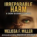 Irreparable Harm Hörbuch von Melissa F. Miller Gesprochen von: Karen Commins