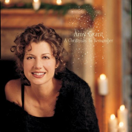 Amy Grant - A Christmas To Remember (1999) [FLAC] Download