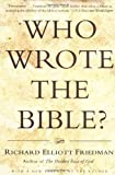 Who Wrote the Bible? New Edition by Richard Elliott Friedman published by HarperCollins (USA) (1997)