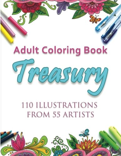 Adult Coloring Book Treasury 110 Illustrations From 55 Artists