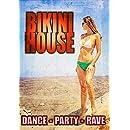Bikini House: Sexy, Dance, Party, Rave