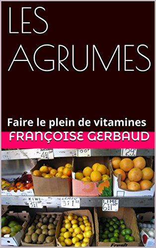 les-agrumes-faire-le-plein-de-vitamines-french-edition