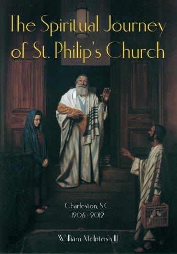 The Spiritual Journey of St. Philip's Church Charleston, S.C. 1906 - ()