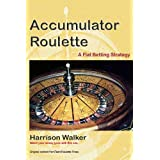 Accumulator Roulette - A flat betting strategy (TeamRoulette Series Book 1)