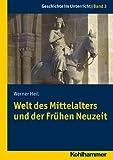 Welt des Mittelalters und der Fruhen Neuzeit, Heil, Werner, 3170216341