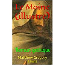 Le Moine (illustré): Roman gothique (French Edition)