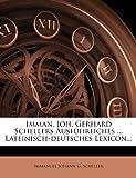 Imman. Joh. Gerhard Schellers Ausführliches ... Lateinisch-Deutsches Lexicon..., , 1272979660