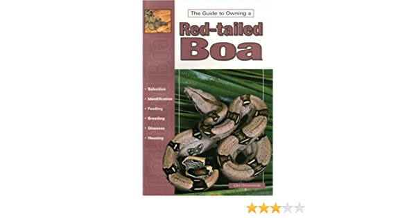The Guide to Owning a Red-Tailed Boa: Glen Drewnowski
