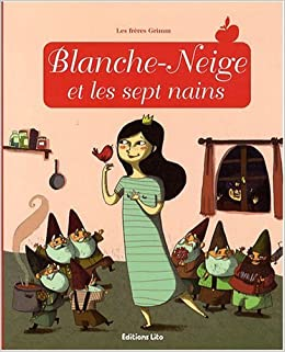 Blanche Neige Et Les Sept Nains French Edition