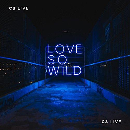 C3 Live - Love So Wild 2017