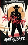 The Devil's Mouth (Alex Rains, Vampire Hunter) (Volume 1)
