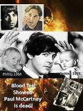 Paul McCartney Is Dead-Blood Tests Proved It!