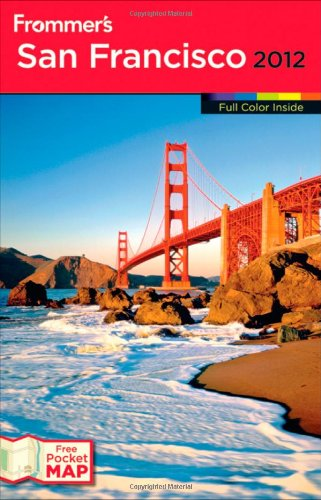 Frommer's San Francisco 2012 (Frommer's Color Complete)