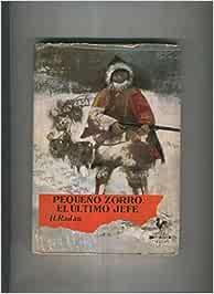 Pequeño zorro, El ultimo jefe: Amazon.es: H. Radau: Libros
