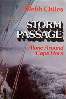 STORM PASSAGE:  Alone Around Cape Horn by [Chiles, Webb]