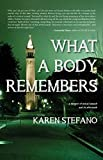 img - for What A Body Remembers: A Memoir of Sexual Assault and Its Aftermath book / textbook / text book
