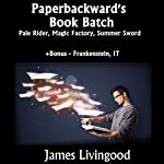 Paperbackward Story Bundle: Pale Rider, Magic Factory, and Summer Sword | James Livingood