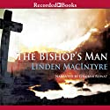 The Bishop's Man: A Novel Audiobook by Linden Macintyre Narrated by Graham Rowat