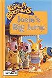 Josie's Big Jump (Koala Brothers)