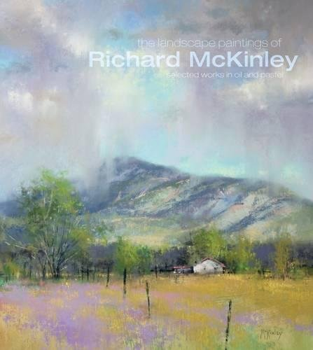 Oil Painting Pastels (The Landscape Paintings of Richard McKinley: Selected Works in Oil and)