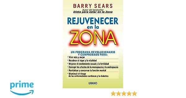Rejuvenecer en la zona (Nutrición y dietética): Amazon.es: Barry Sears: Libros