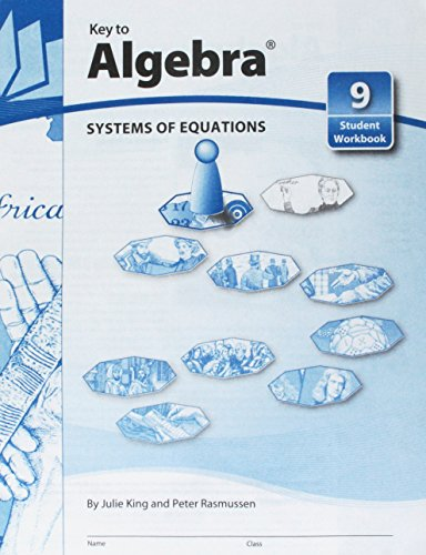 (Key To Algebra Book 9: Systems Of Equations (KEY TO...WORKBOOKS))