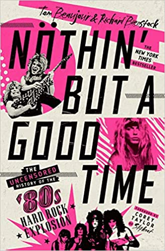 Nothin But A Good Time The Uncensored History Of The 80s American Hard Rock Explosion The Uncensored History Of The 80s Hard Rock Explosion Beaujour Tom Bienstock Richard Fremdsprachige Bücher