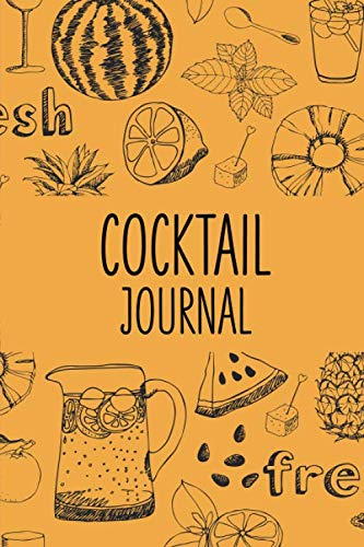 Cocktail Journal: Recipe Notebook | Making Drinks | Cocktail Book | 6 x 9 inches