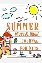 Summer Write and Draw Journal for Kids: Drawing Journal and Summer Notebook for Children (Primary Notebooks, Writing and Children's Drawing Books for K-2 (ages 5-8)) Paperback