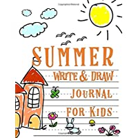 Summer Write and Draw Journal for Kids: Drawing Journal and Summer Notebook for Children (Primary Notebooks, Writing and Children's Drawing Books for K-2 (ages 5-8))