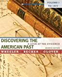 img - for Discovering the American Past: A Look at the Evidence, Volume I: To 1877 book / textbook / text book