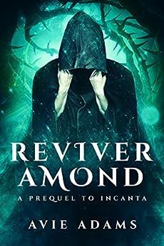 Reviver Amond - A Prequel to Incanta: Dark Gothic Fantasy Romance (Lost Souls) by [Adams, Avie]