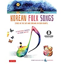 Korean Folk Songs: Stars in the Sky and Dreams in Our Hearts [14 Sing Along Songs with the Downloadable Audio included]