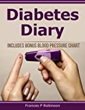 Diabetes Diary: Includes Bonus Blood Pressure Chart. Diabetes Diary to help you keep record of Blood Sugar Readings.