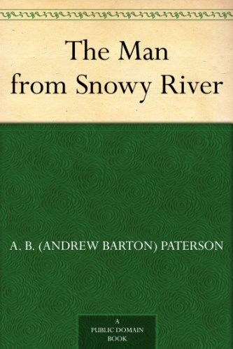 The Man from Snowy River (Banjo Paterson Man From Snowy River Poem)