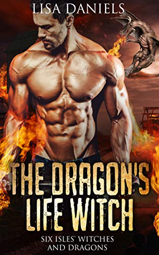 The Dragon's Life Witch (Six Isles Witches and Dragon Book 1) ()