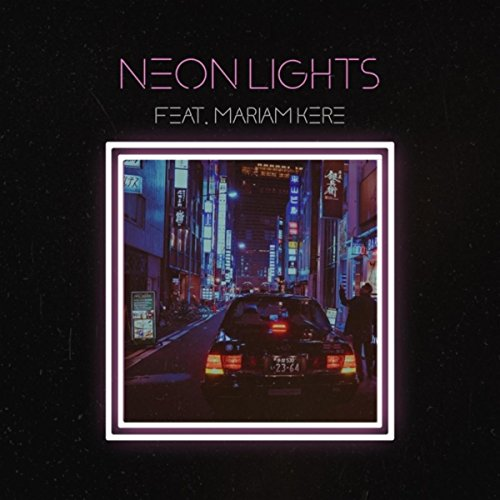 Neon Lights Feat Mariam Kere Explicit By Sonny On Amazon Music