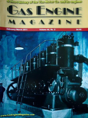 Gas Engine Magazine February/March 2011 Vol. 46, No. 2, Fairbanks-Morse Type Y Diesel, 1919 10HP Stover U, Maytage Model 92 ()