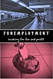 Funemployment: Busking for fun and profit