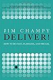 Deliver!, Jim Champy, 0132312468
