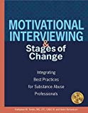 img - for Motivational Interviewing and Stages of Change: Integrating Best Practices for Substance Abuse Professionals book / textbook / text book