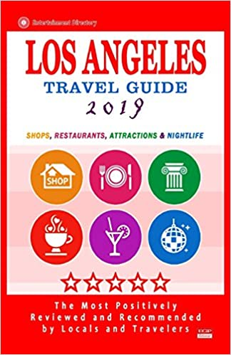 Los Angeles Travel Guide 2019: Shops, Restaurants, Arts, Entertainment and Nightlife in Los Angeles, California Download PDF ebooks